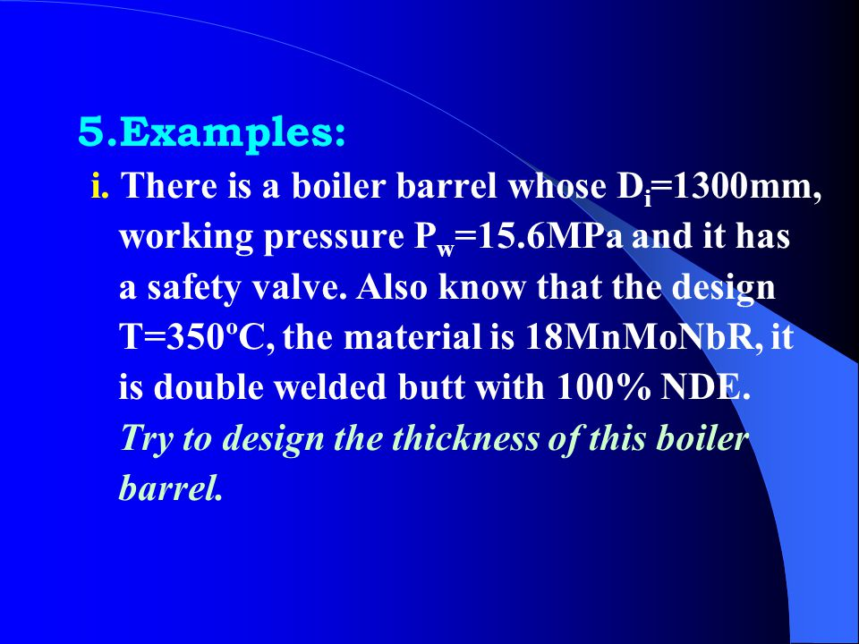 5.Examples: i. There is a boiler barrel whose Di=1300mm,