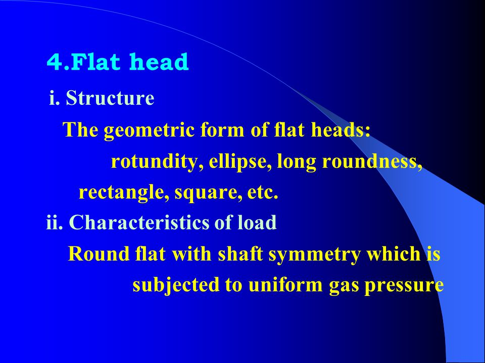 4.Flat head i. Structure The geometric form of flat heads: