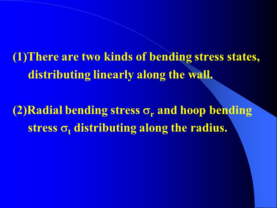 (1)There are two kinds of bending stress states,