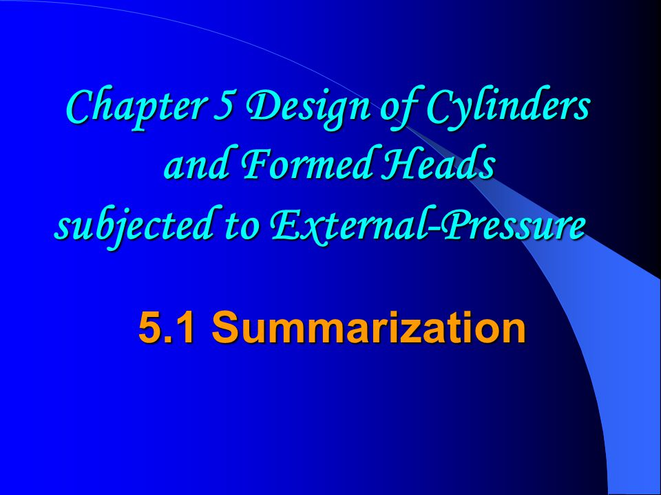 Chapter 5 Design of Cylinders and Formed Heads