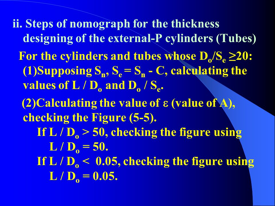 ii. Steps of nomograph for the thickness designing of the external-P cylinders (Tubes)