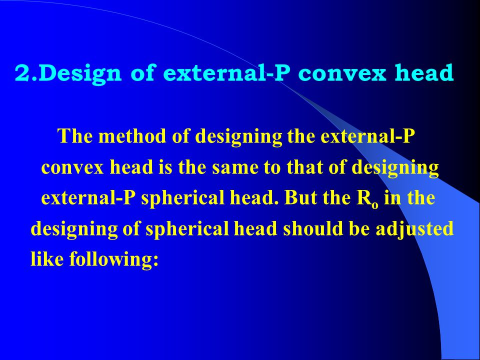 2.Design of external-P convex head