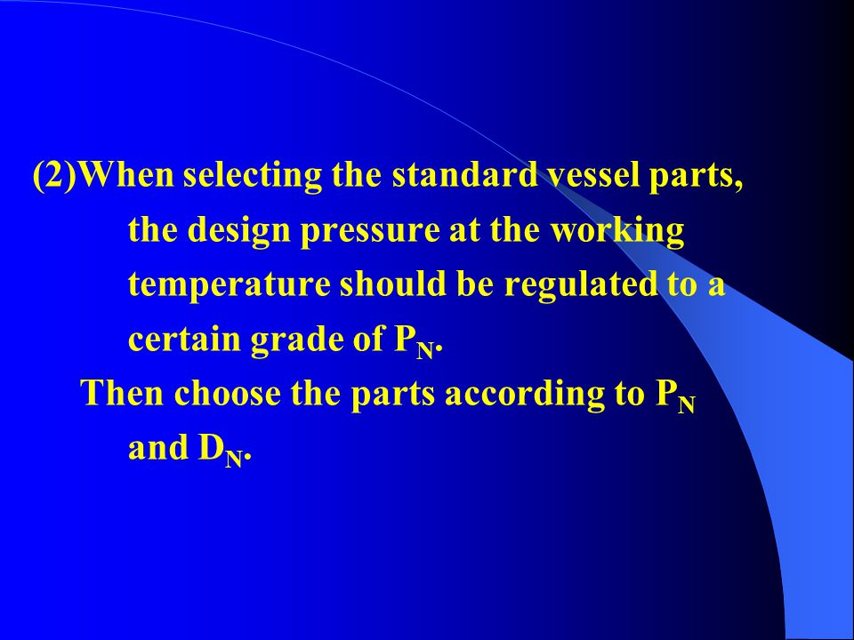 (2)When selecting the standard vessel parts,