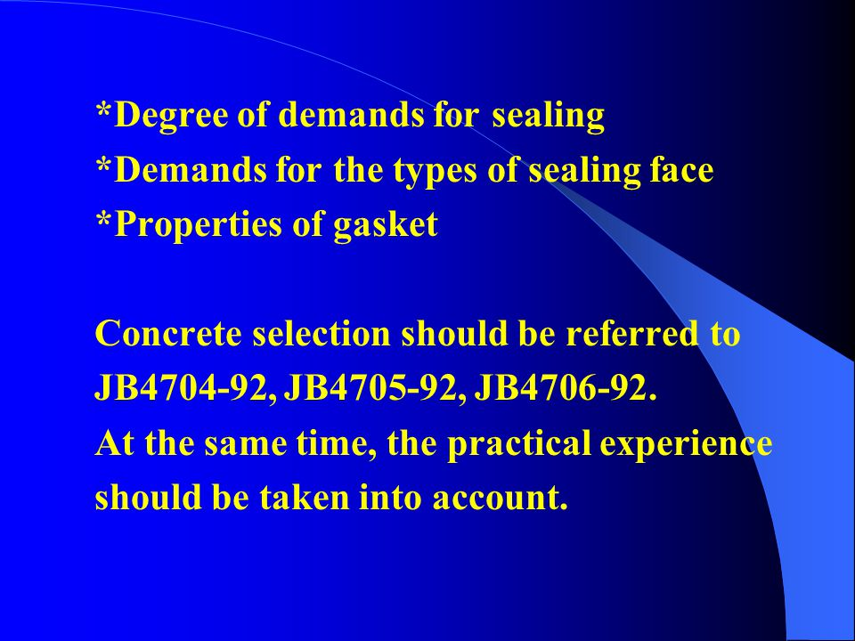 *Degree of demands for sealing