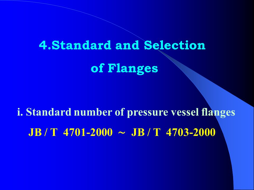 4.Standard and Selection of Flanges