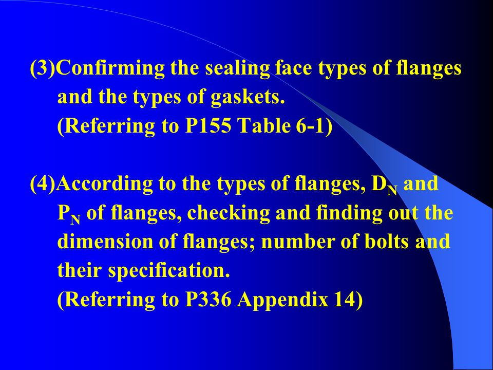(3)Confirming the sealing face types of flanges