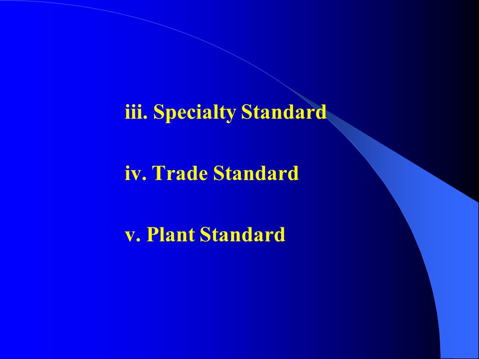 iii. Specialty Standard