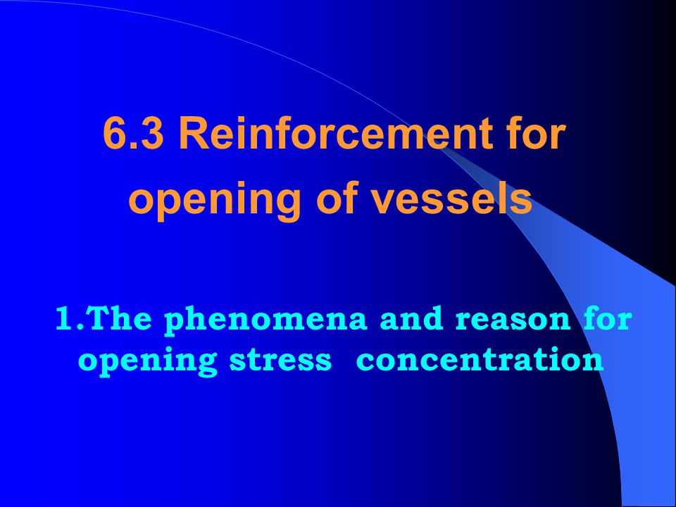 6.3 Reinforcement for opening of vessels