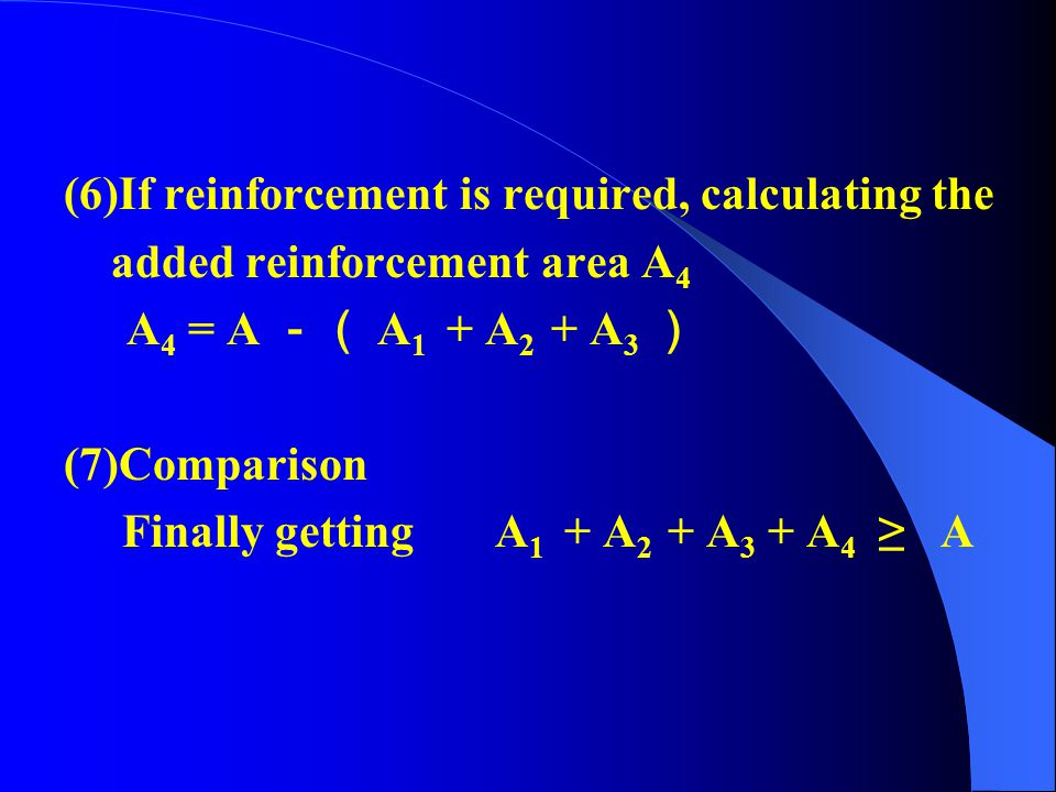 (6)If reinforcement is required, calculating the