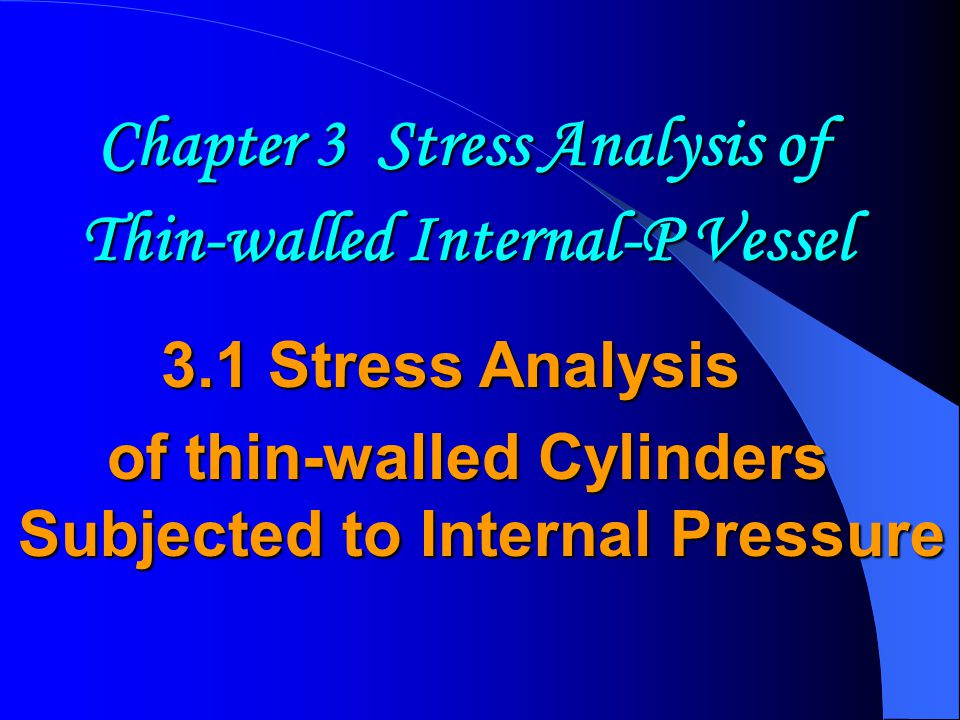 Chapter 3 Stress Analysis of Thin-walled Internal-P Vessel