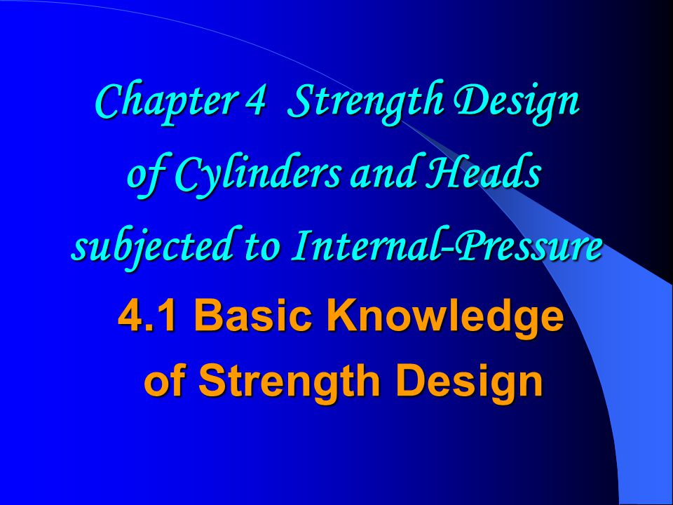 Chapter 4 Strength Design of Cylinders and Heads