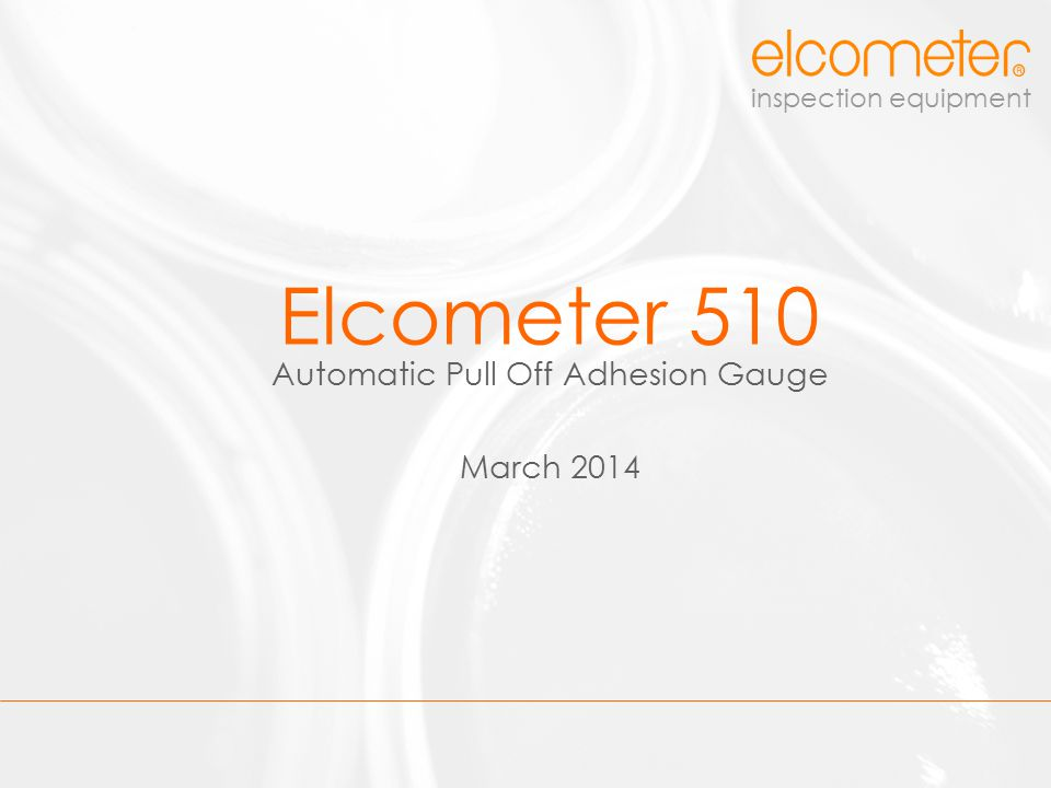 Elcometer 510 Automatic Pull Off Adhesion Gauge March 2014