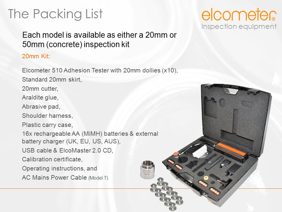 The Packing List 20mm Kit: Elcometer 510 Adhesion Tester with 20mm dollies (x10), Standard 20mm skirt,