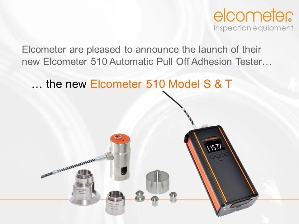 … the new Elcometer 510 Model S & T