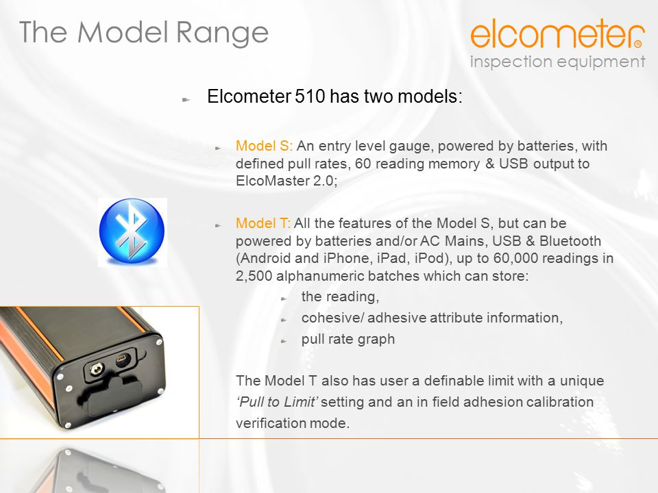 The Model Range Elcometer 510 has two models: