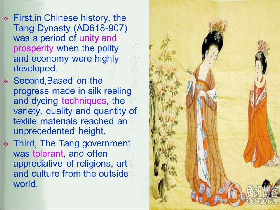 First,in Chinese history, the Tang Dynasty (AD618-907) was a period of unity and prosperity when the polity and economy were highly developed.