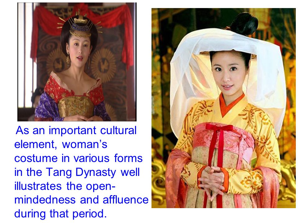 As an important cultural element, woman's costume in various forms in the Tang Dynasty well illustrates the open-mindedness and affluence during that period.