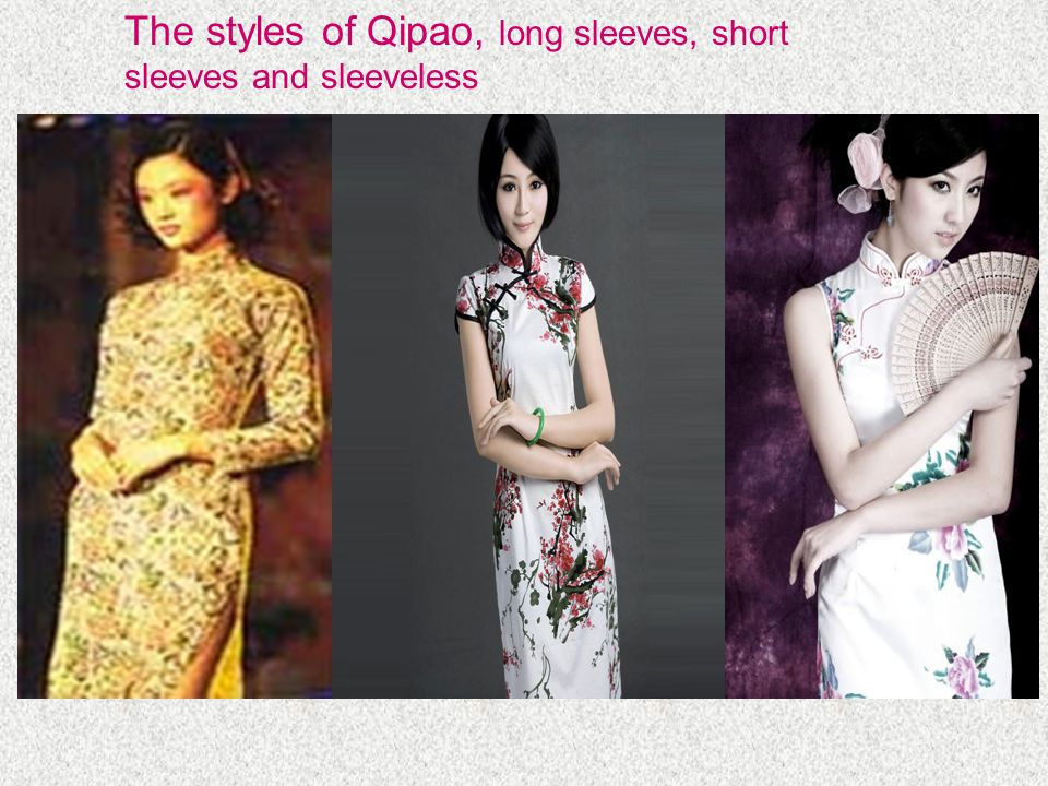 The styles of Qipao, long sleeves, short sleeves and sleeveless