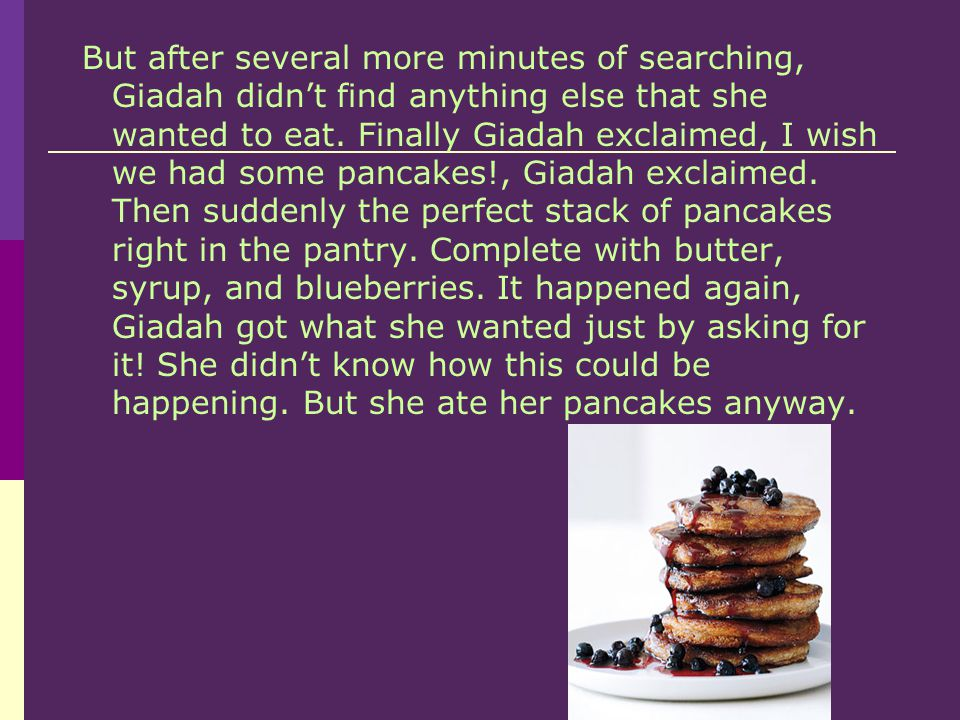 But after several more minutes of searching, Giadah didn't find anything else that she wanted to eat.