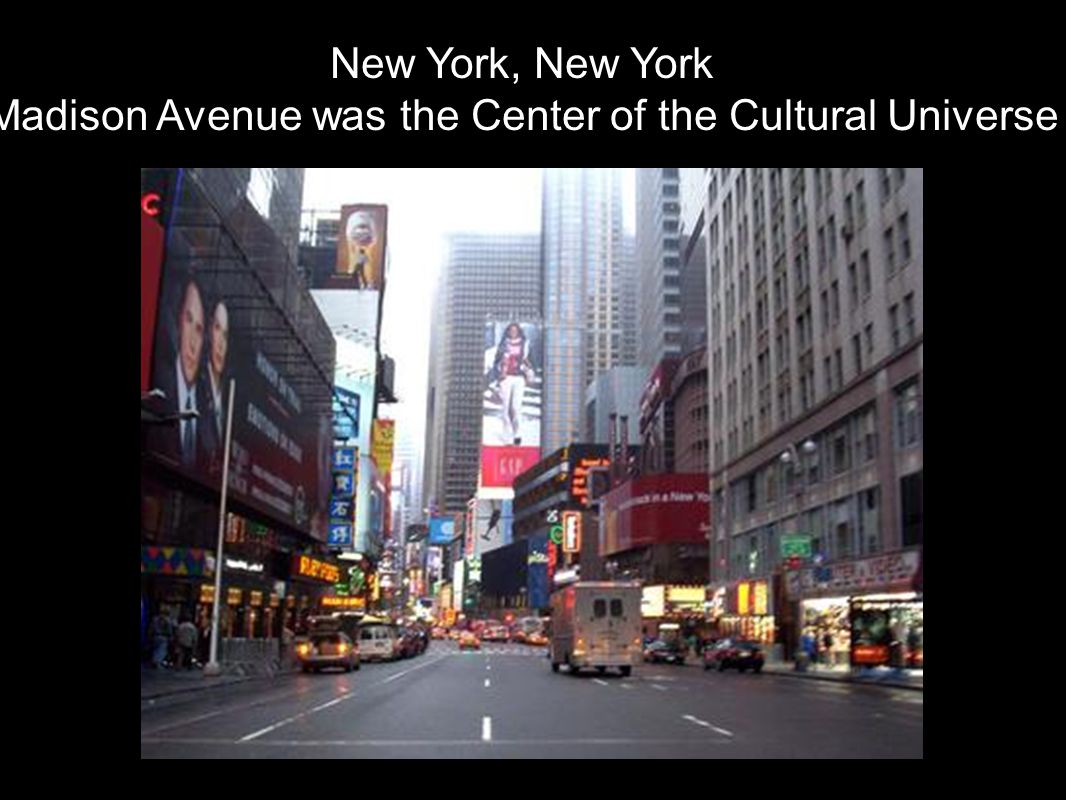 Madison Avenue was the Center of the Cultural Universe