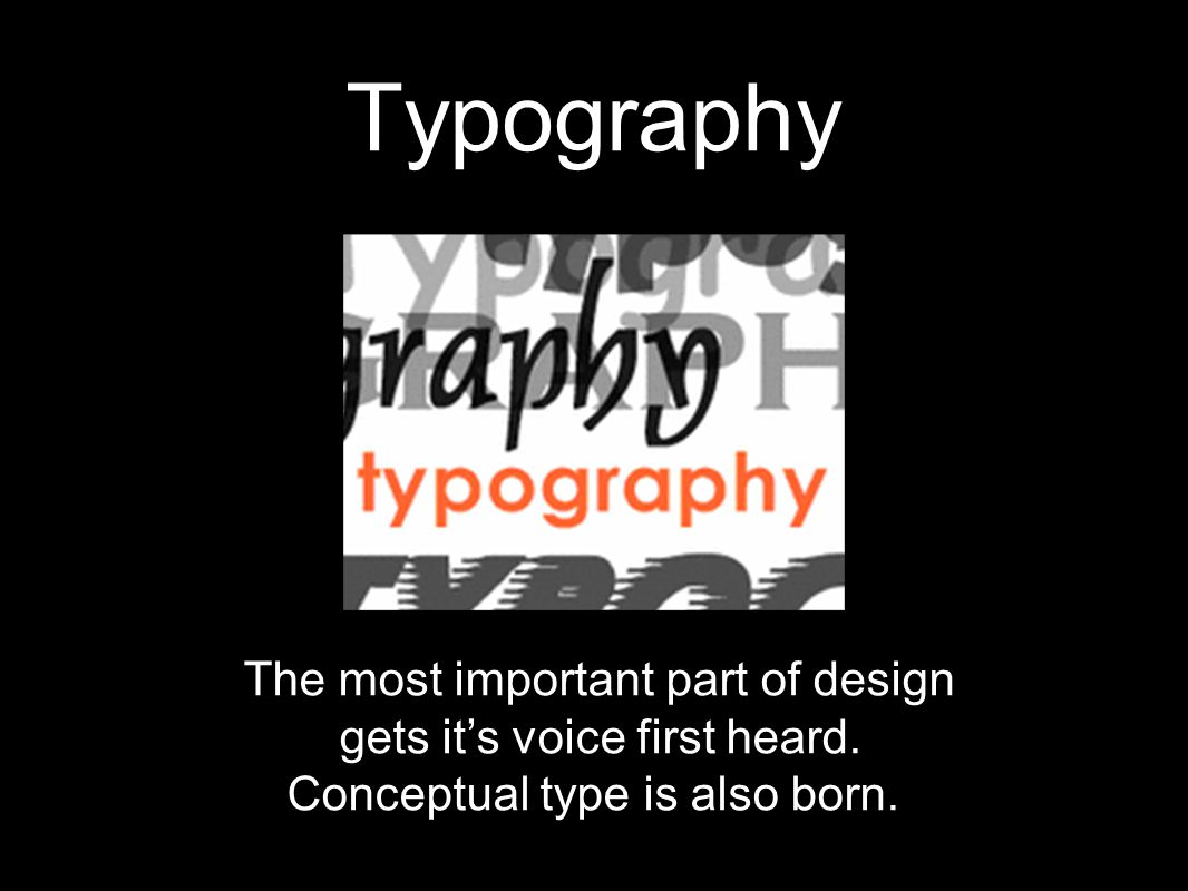 Typography The most important part of design