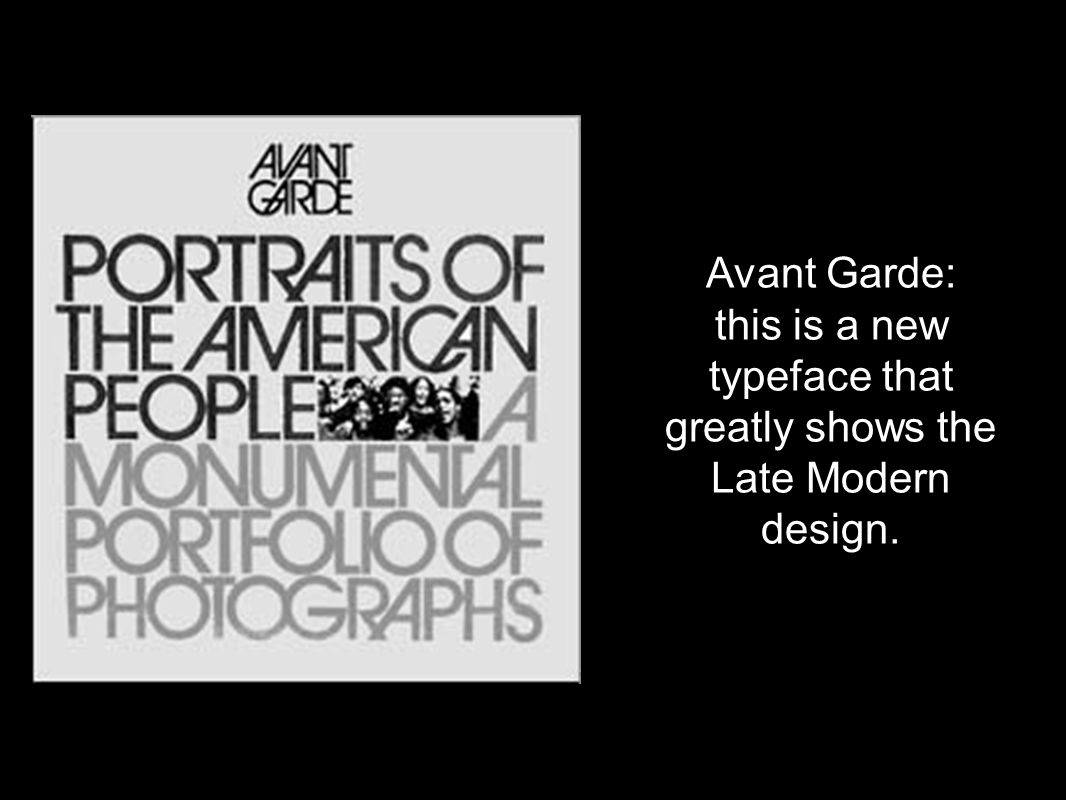 this is a new typeface that greatly shows the Late Modern design.