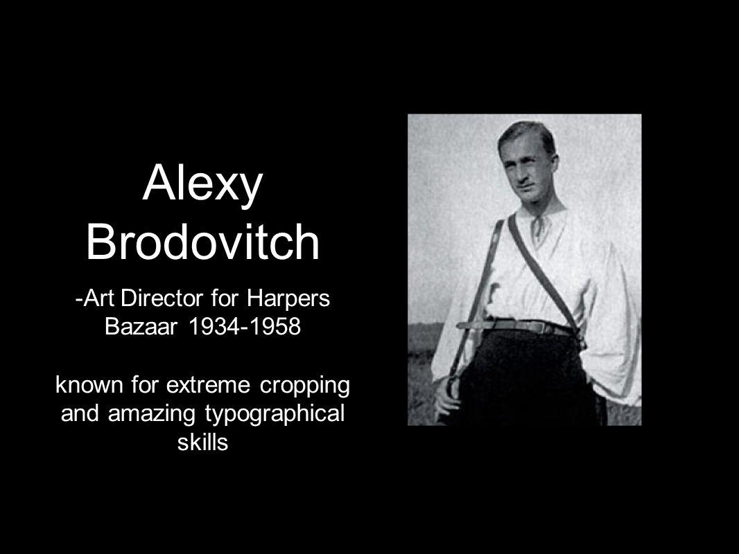 Alexy Brodovitch -Art Director for Harpers Bazaar 1934-1958