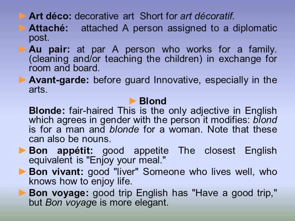 Art déco: decorative art Short for art décoratif.