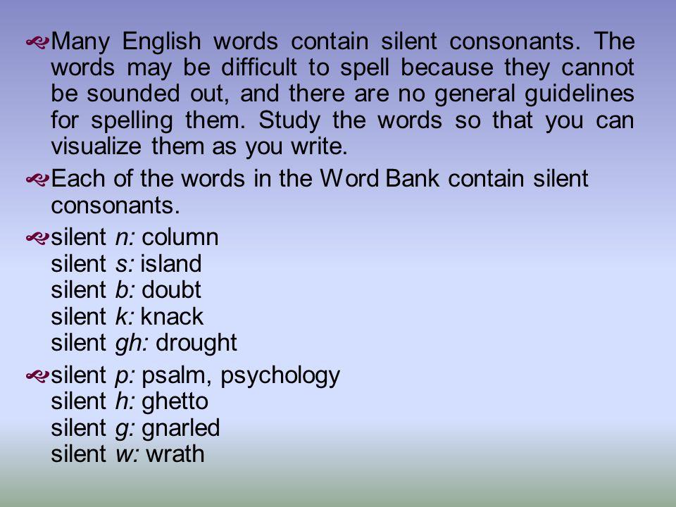 Many English words contain silent consonants