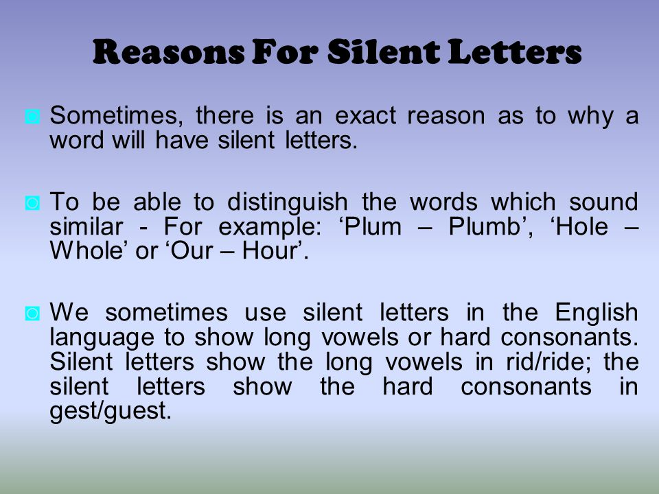 Reasons For Silent Letters