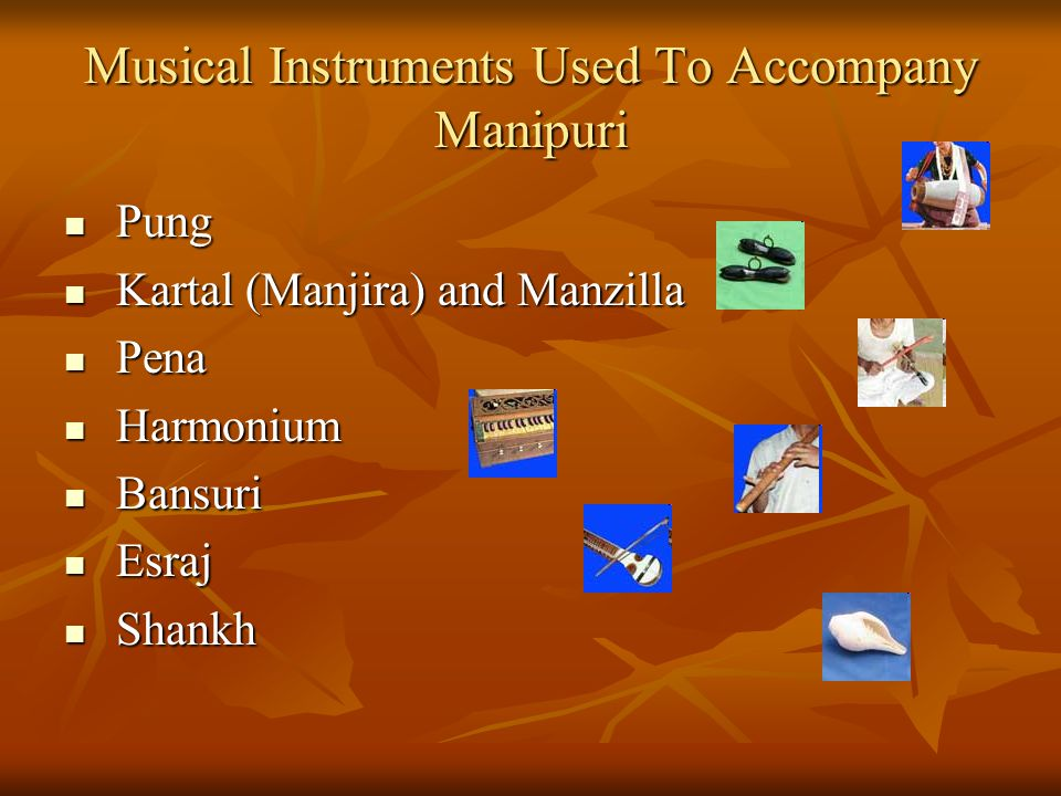 Musical Instruments Used To Accompany Manipuri