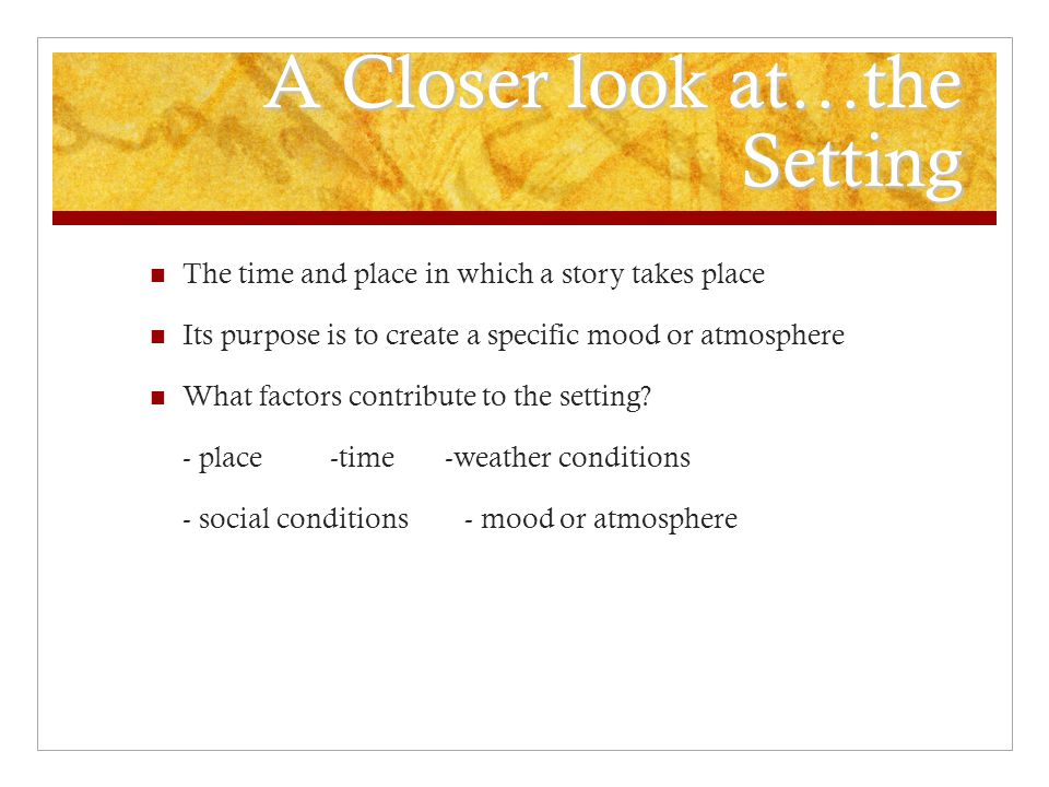 A Closer look at…the Setting