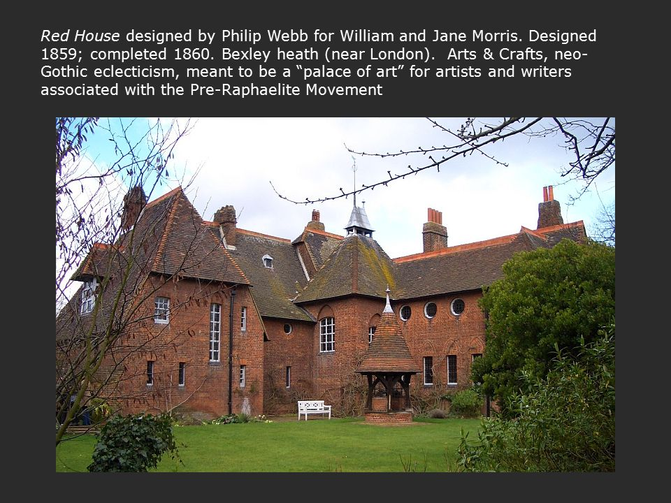 Red House designed by Philip Webb for William and Jane Morris