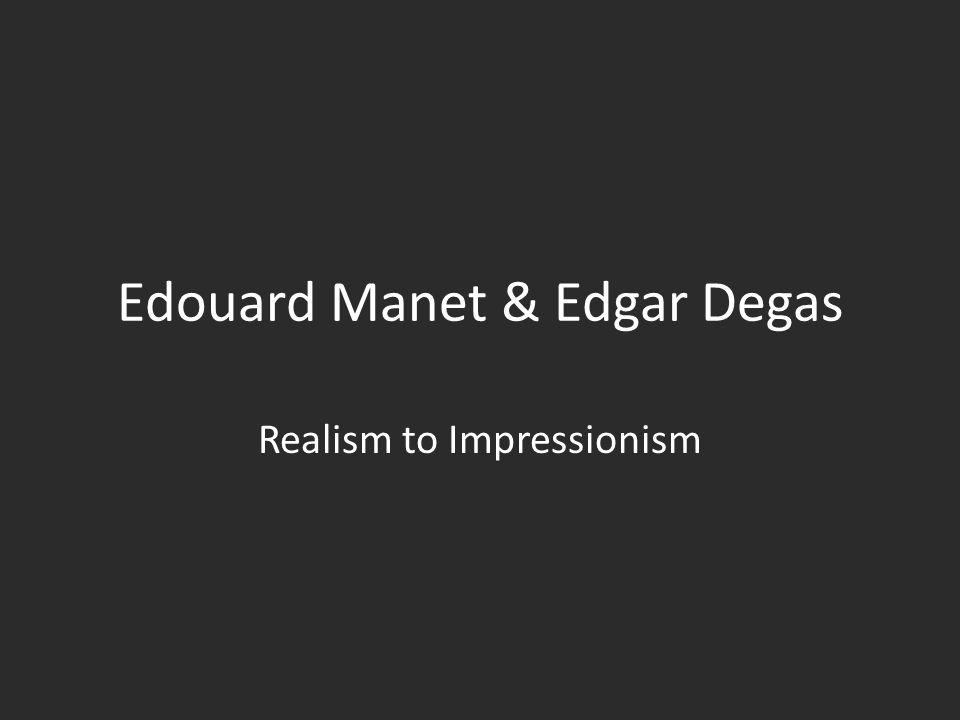 Edouard Manet & Edgar Degas
