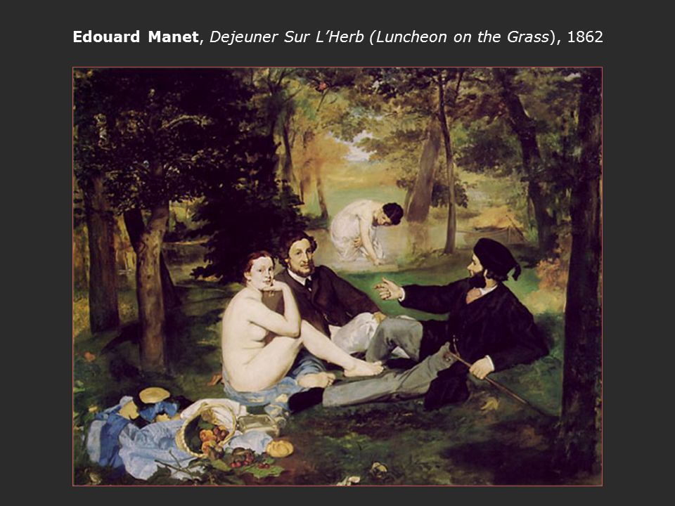 Edouard Manet, Dejeuner Sur L'Herb (Luncheon on the Grass), 1862