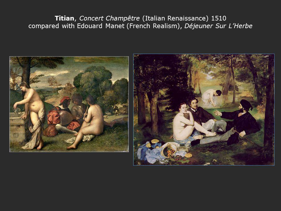 Titian, Concert Champêtre (Italian Renaissance) 1510 compared with Edouard Manet (French Realism), Déjeuner Sur L'Herbe