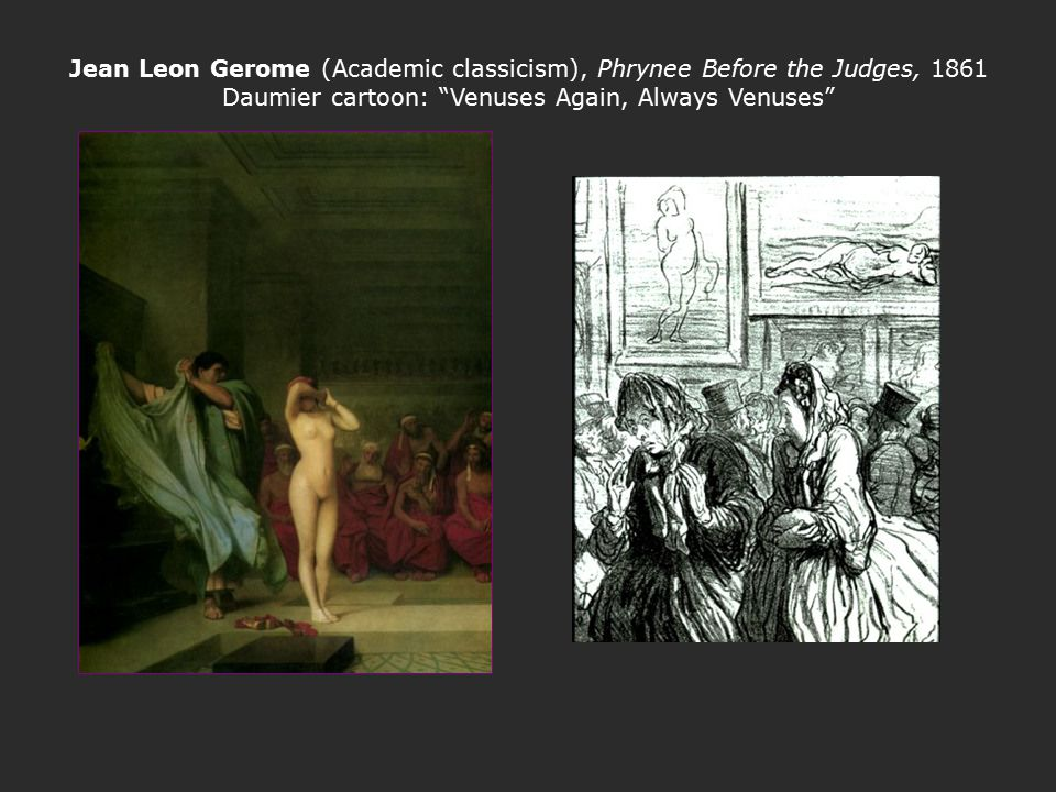 Jean Leon Gerome (Academic classicism), Phrynee Before the Judges, 1861 Daumier cartoon: Venuses Again, Always Venuses