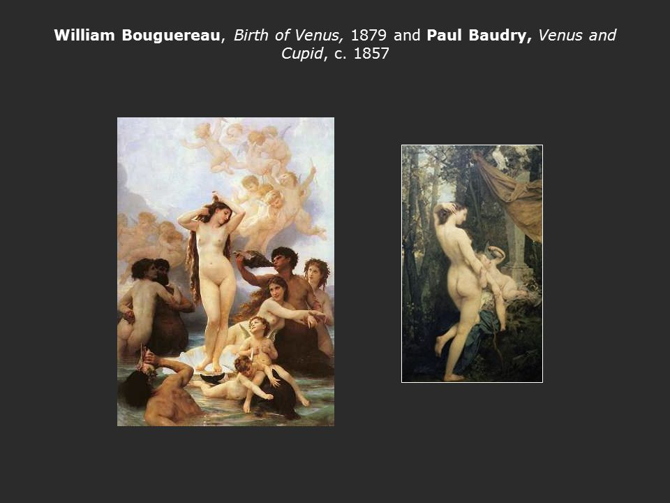William Bouguereau, Birth of Venus, 1879 and Paul Baudry, Venus and Cupid, c. 1857