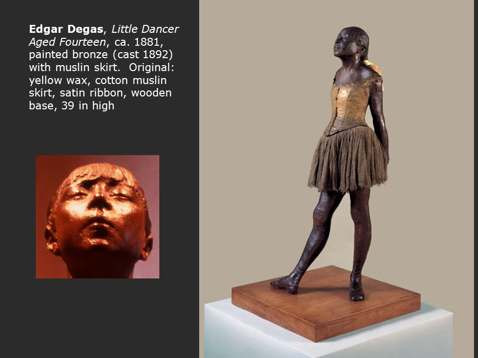 Edgar Degas, Little Dancer Aged Fourteen, ca