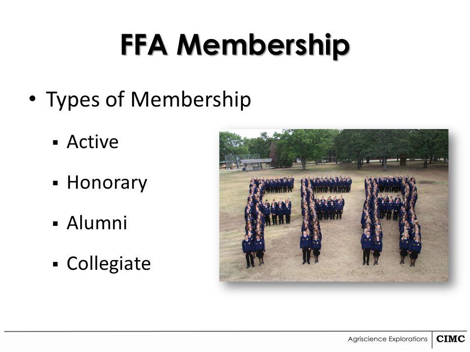 FFA Membership Types of Membership Active Honorary Alumni Collegiate