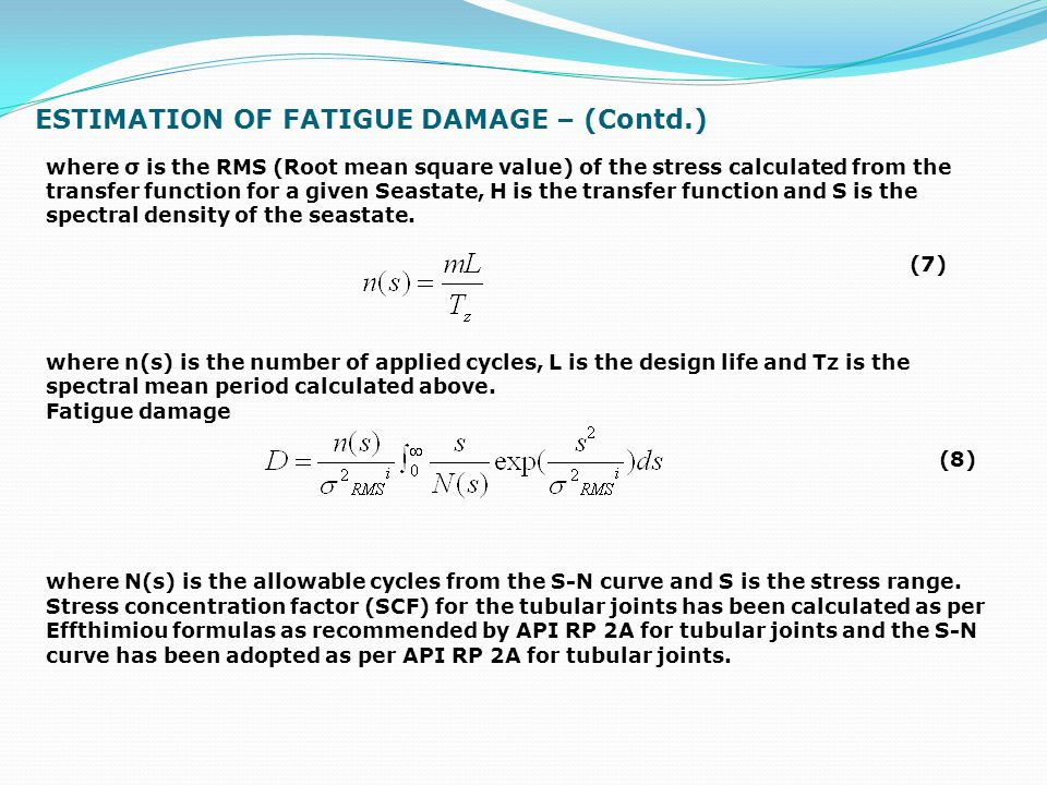 ESTIMATION OF FATIGUE DAMAGE – (Contd.)
