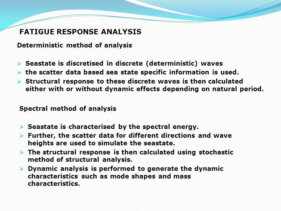 FATIGUE RESPONSE ANALYSIS