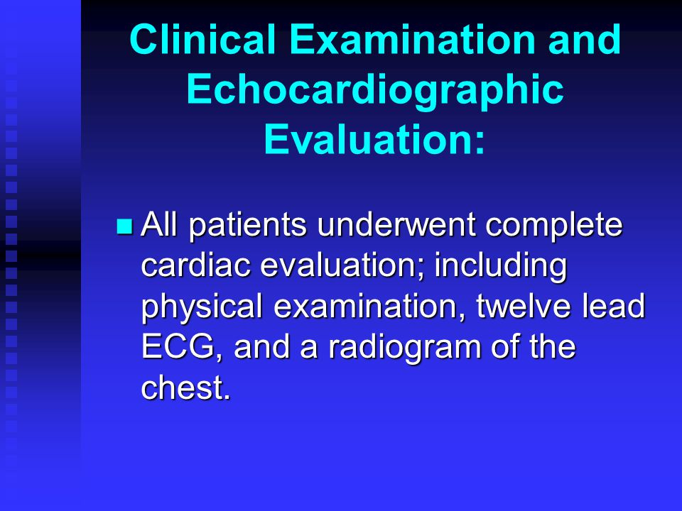 Clinical Examination and Echocardiographic Evaluation:
