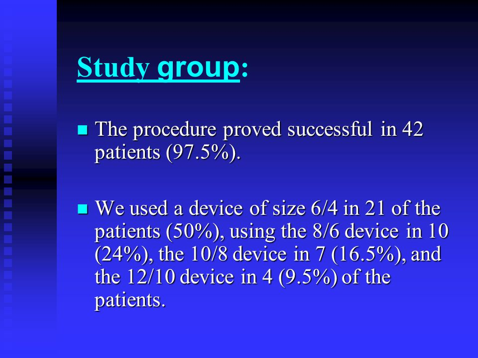 Study group: The procedure proved successful in 42 patients (97.5%).