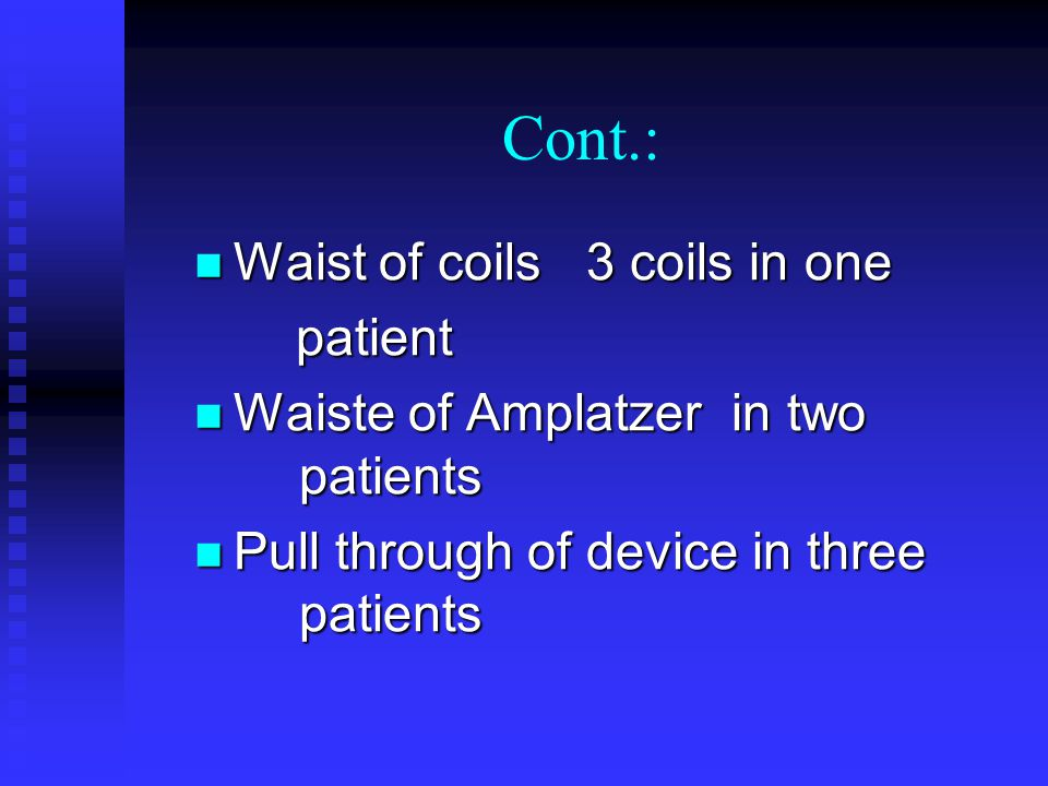 Cont.: Waist of coils 3 coils in one patient