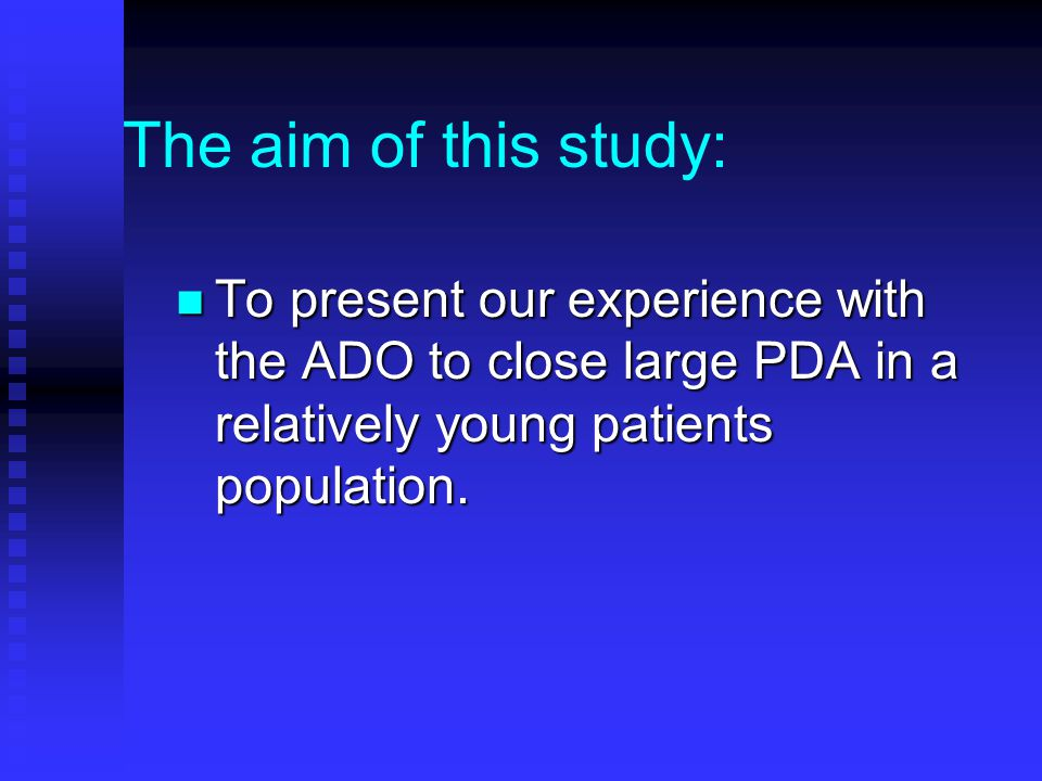 The aim of this study: To present our experience with the ADO to close large PDA in a relatively young patients population.