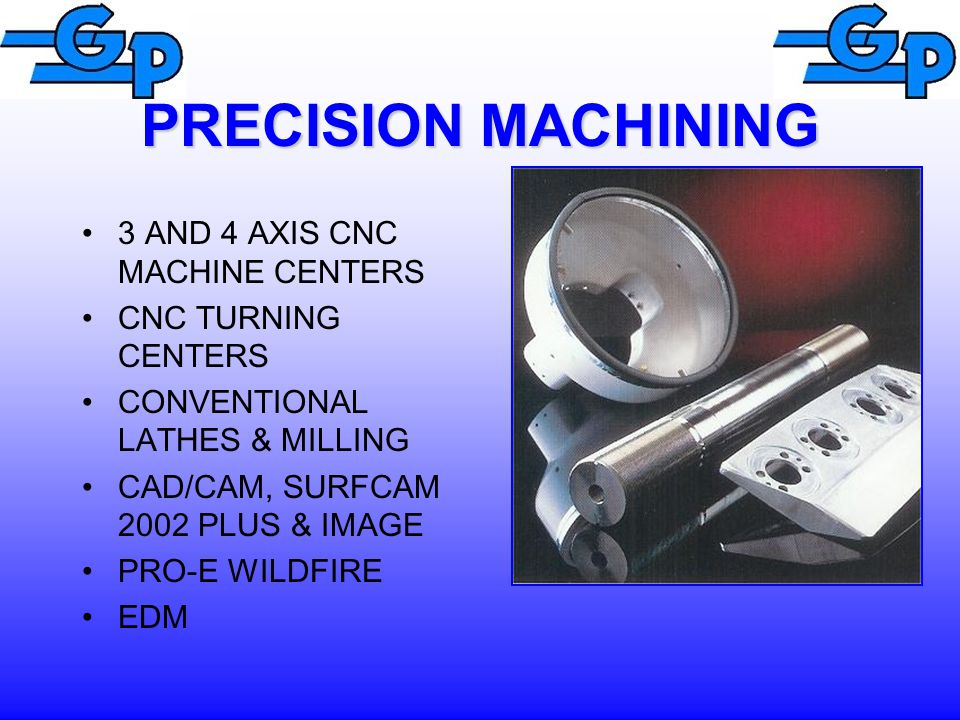 PRECISION MACHINING 3 AND 4 AXIS CNC MACHINE CENTERS