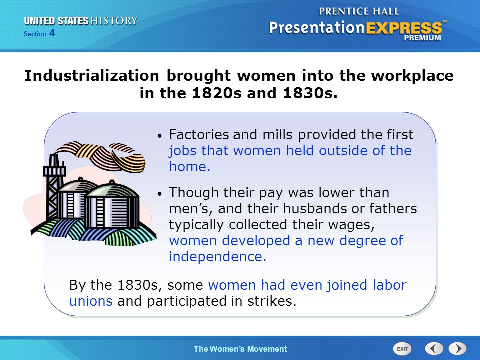 Industrialization brought women into the workplace in the 1820s and 1830s.