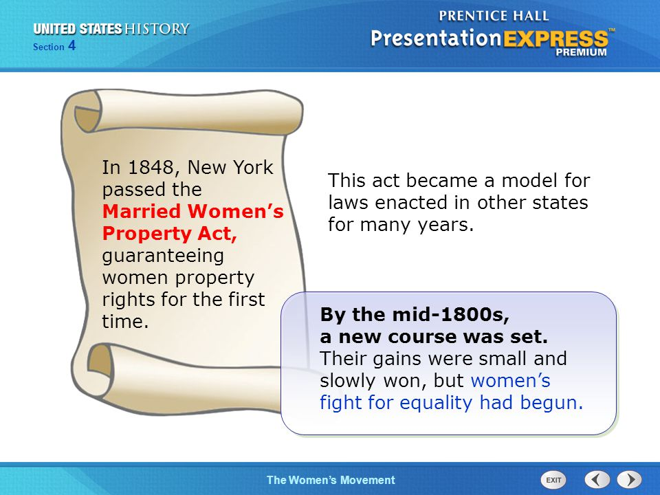 In 1848, New York passed the Married Women's Property Act, guaranteeing women property rights for the first time.
