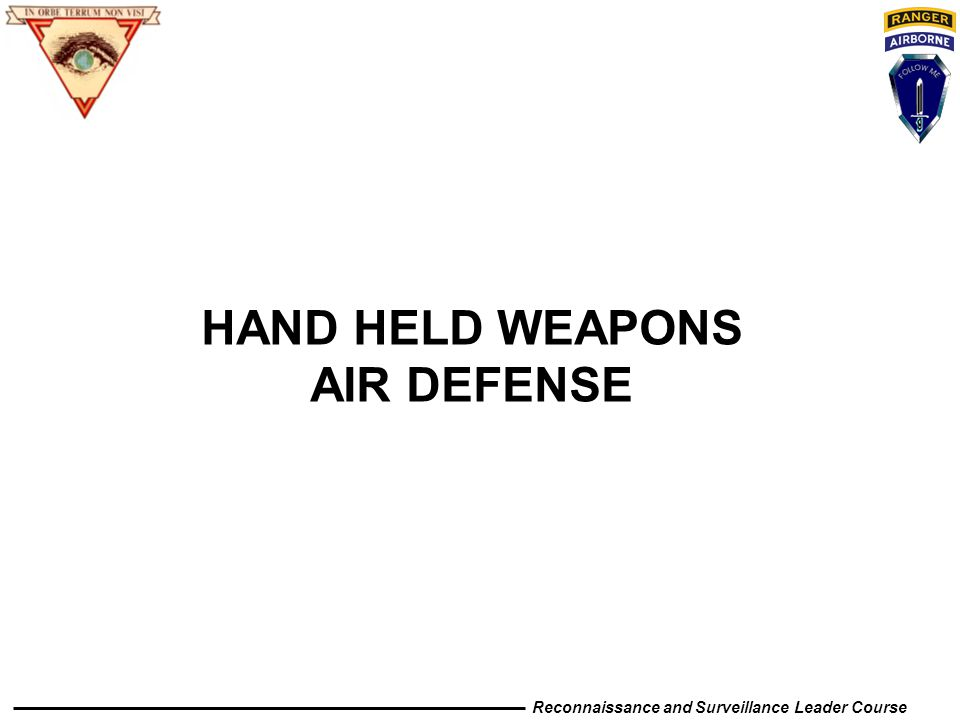 HAND HELD WEAPONS AIR DEFENSE